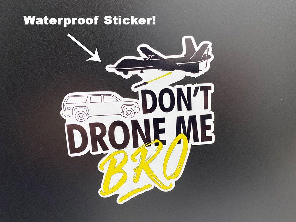 Don't Drone Me Bro Sticker